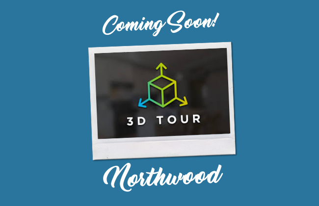 Northwood 3D Tour Coming Soon