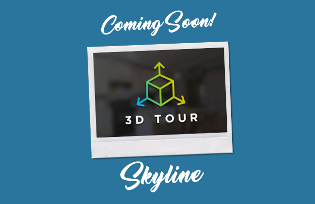 Skyline 3D Tour Coming Soon