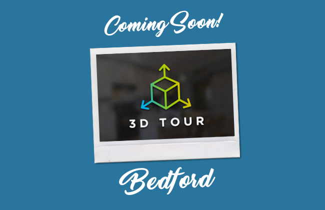 Bedford 3D Tour Coming Soon