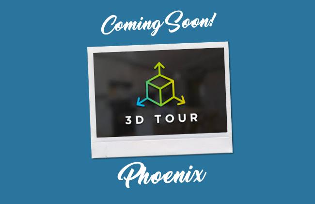 Phoenix 3D Tour Coming Soon